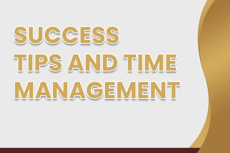 Success Tips & Time Management