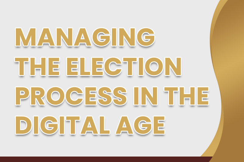 MANAGING THE ELECTION PROCESS IN THE DIGITAL AGE (Video)